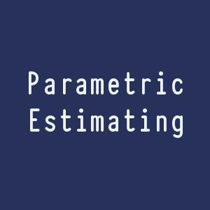 Parametric Estimating