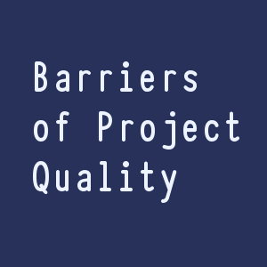 Barriers of Project Quality