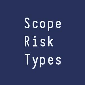 Scope Risks