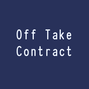 Off Take Contract